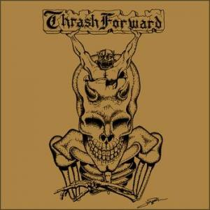 Thrash Forward Alliance cover art